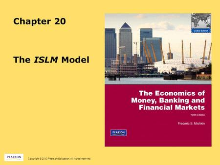 Copyright © 2010 Pearson Education. All rights reserved. Chapter 20 The ISLM Model.