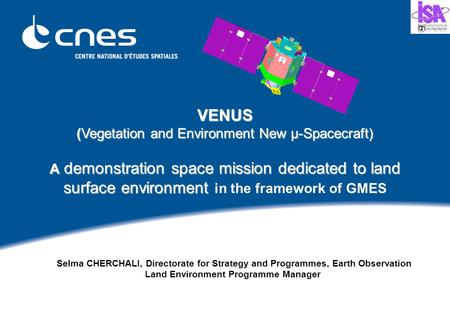 VENUS (Vegetation and Environment New µ-Spacecraft) A demonstration space mission dedicated to land surface environment (Vegetation and Environment New.