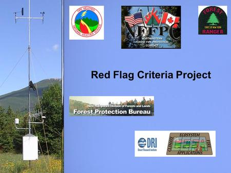 Red Flag Criteria Project. A Red Flag Warning is a local, short term, temporary warning issued by the National Weather Service indicating the presence.