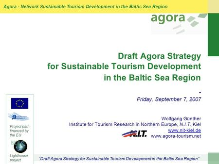 """Draft Agora Strategy for Sustainable Tourism Development in the Baltic Sea Region"" Agora - Network Sustainable Tourism Development in the Baltic Sea Region."