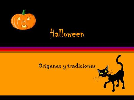 Halloween Origenes y tradiciones Origins öHalloween began two thousand years ago in Ireland, England, and Northern France with the ancient religion of.