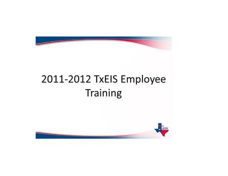 TxEIS Employee Training