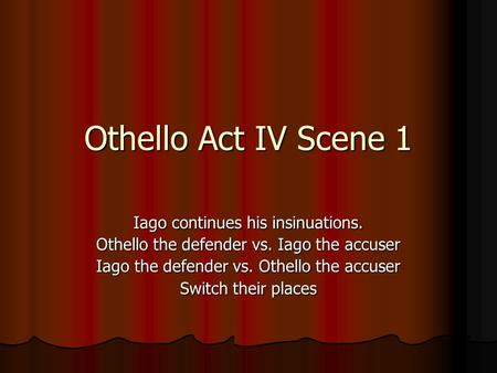 act one of othello essay Act one scene 3 of william shakespeare's othello referring to the passage in page 155, i have analysed several points in conjunction to background knowledge, in attempt to answer the task set above.