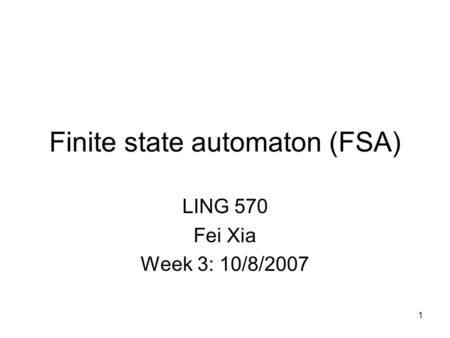 Finite state automaton (FSA)