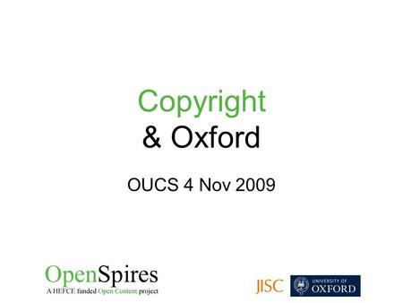 Copyright & Oxford OUCS 4 Nov 2009. What is intellectual property?
