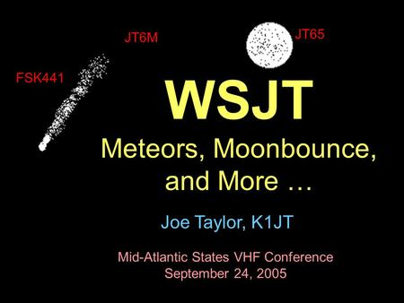 WSJT Meteors, Moonbounce, and More …