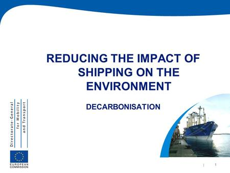 | 1 | 1 REDUCING THE IMPACT OF SHIPPING ON THE ENVIRONMENT DECARBONISATION.