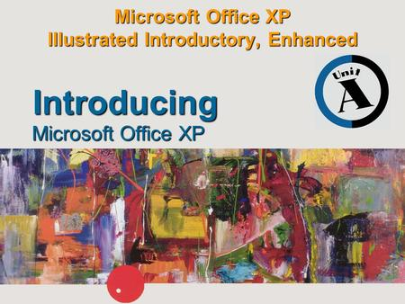 Microsoft Office XP Illustrated Introductory, Enhanced Microsoft Office XP Introducing.