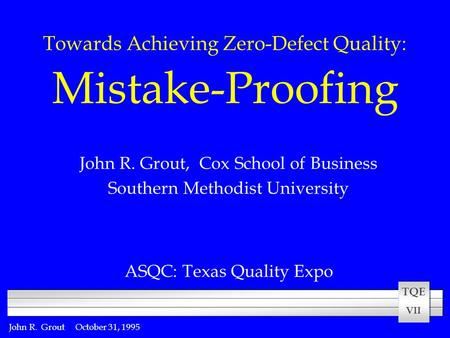 Towards Achieving Zero-Defect Quality: Mistake-Proofing