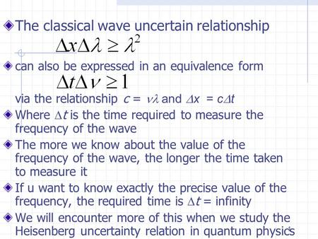 1 can also be expressed in an equivalence form via the relationship c =  and  x = c  t Where  t is the time required to measure the frequency of the.