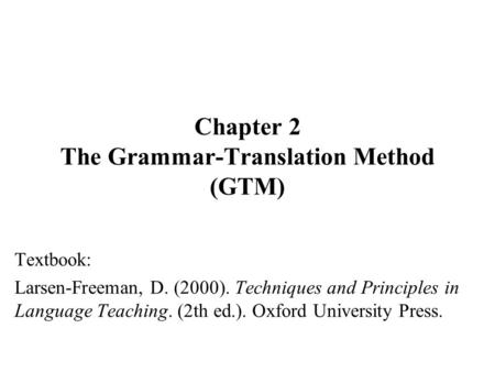 Chapter 2 The Grammar-Translation Method (GTM)
