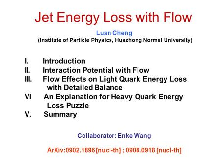Luan Cheng (Institute of Particle Physics, Huazhong Normal University) I. Introduction II. Interaction Potential with Flow III. Flow Effects on Light Quark.