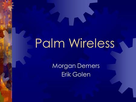 Palm Wireless Morgan Demers Erik Golen. Presentation Agenda  Project Definition  Technical Specifications - Hardware - Communication Protocol - Chat.