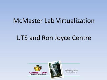 McMaster Lab Virtualization UTS and Ron Joyce Centre.