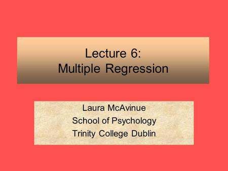 Lecture 6: Multiple Regression