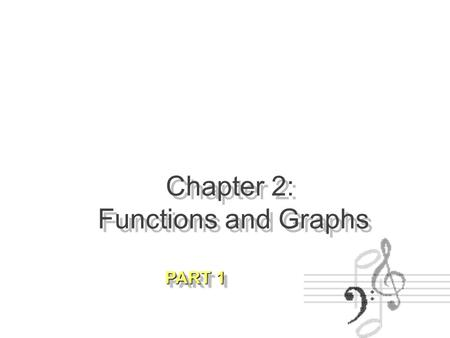 Chapter 2: Functions and Graphs
