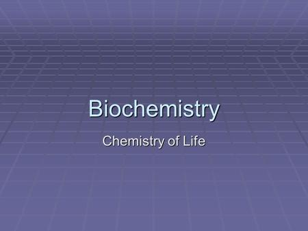 Biochemistry Chemistry of Life.  Matter – anything that has mass and takes of space  Mass – the amount of matter in a substance – measured in grams.