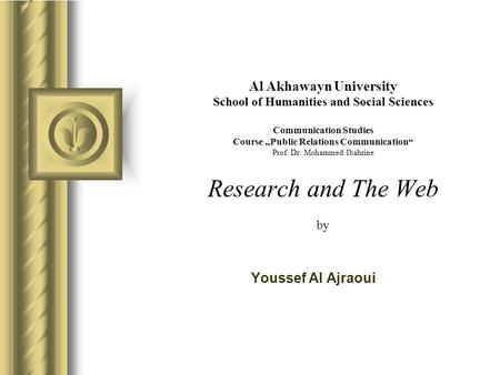 "Al Akhawayn University School of Humanities and Social Sciences Communication Studies Course ""Public Relations Communication"" Prof. Dr. Mohammed Ibahrine."