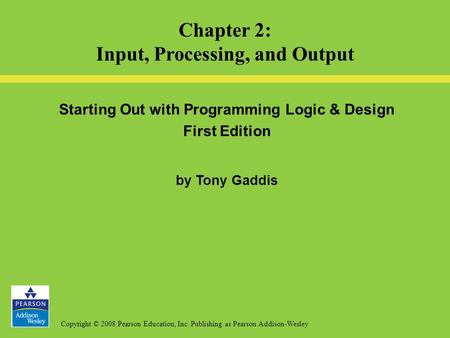 Chapter 2: Input, Processing, and Output
