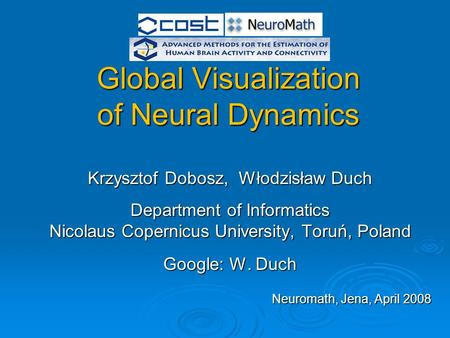 Global Visualization of Neural Dynamics