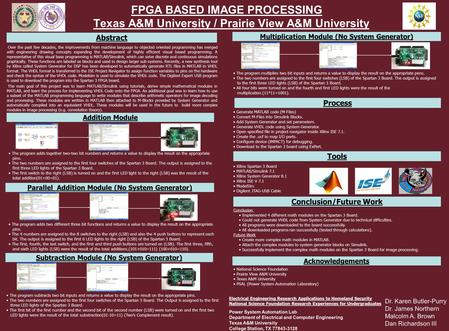 FPGA BASED IMAGE PROCESSING Texas A&M University / Prairie View A&M University Over the past few decades, the improvements from machine language to objected.