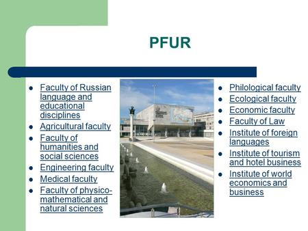 PFUR Faculty of Russian language and educational disciplines Faculty of Russian language and educational disciplines Agricultural faculty Faculty of humanities.