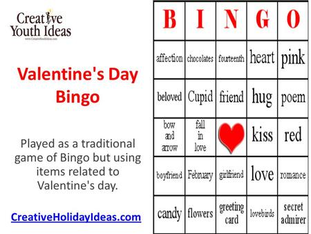 Valentine's Day Bingo Played as a traditional game of Bingo but using items related to Valentine's day. CreativeHolidayIdeas.com.