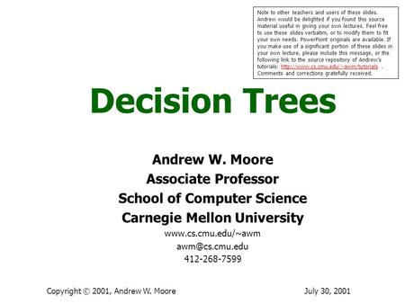 July  Andrew W Moore Decision Trees Andrew W