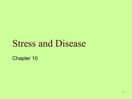 1 Stress and Disease Chapter 10. Mosby items and derived items © 2006 by Mosby, Inc. 2 Stress  A person experiences stress when a demand exceeds a person's.