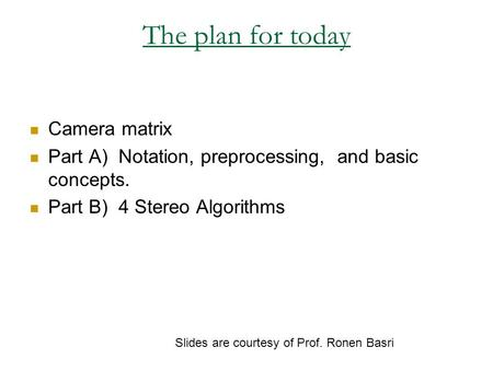 The plan for today Camera matrix