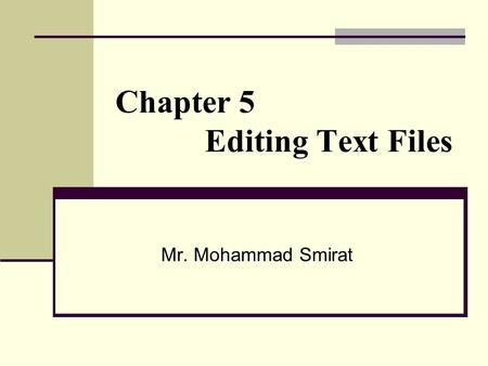Chapter 5 Editing Text Files