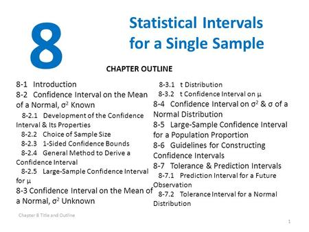 8 Statistical Intervals for a Single Sample CHAPTER OUTLINE