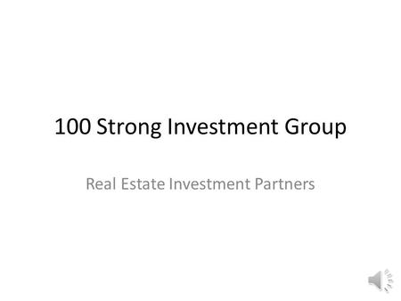 100 Strong Investment Group Real Estate Investment Partners.
