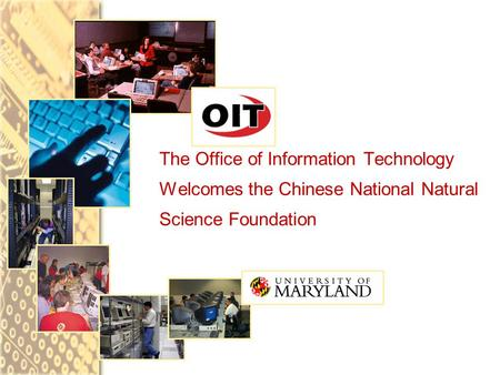 The Office of Information Technology Welcomes the Chinese National Natural Science Foundation.
