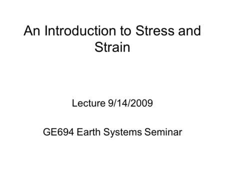 An Introduction to Stress and Strain
