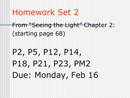 Homework Set 2 P2, P5, P12, P14, P18, P21, P23, PM2