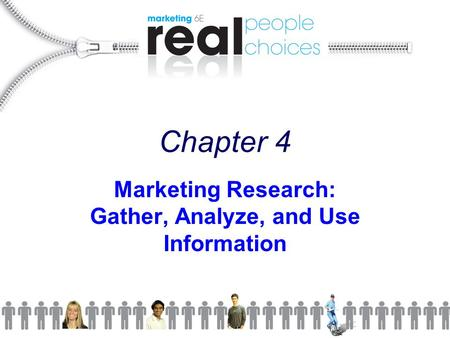 Marketing Research: Gather, Analyze, and Use Information