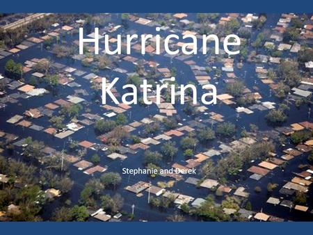 Hurricane Katrina Stephanie and Derek. Path and Category Formed as Tropical Depression Twelve over the Bahamas On 8/25 the hurricane crossed southern.