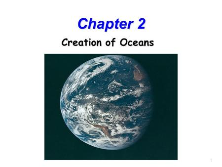 1 Chapter 2 Creation of Oceans. 2 Supporting Evidence for the Big Bang Edwin Hubble discovered spreading of galaxies. Cosmic background radiation (the.