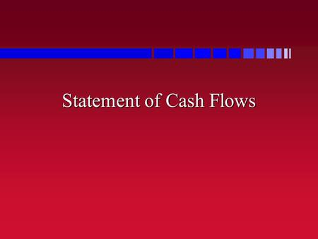 Statement of Cash Flows. FIN 591: Financial Fundamentals/Valuation2 EBITDA  Many people define cash flow as EBITDA –What is its relevance? –What is it.