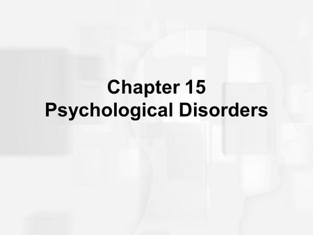 Chapter 15 Psychological Disorders. Substance Abuse and Addictions Mental illness.