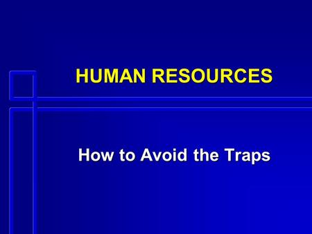 HUMAN RESOURCES How to Avoid the Traps. TITLE VII CIVIL RIGHTS ACT n Signed by Lyndon Johnson in 1964 n Remains most important piece of EEO legislation.