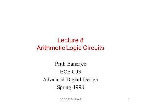 Lecture 8 Arithmetic Logic Circuits