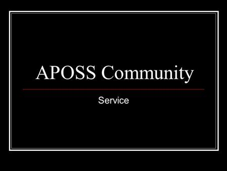 APOSS Community Service. Therefore, my beloved, be steadfast, immovable, always excelling in the work of the Lord, because you know that in the Lord your.