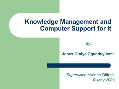 Knowledge Management and Computer Support for it