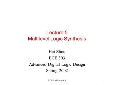 Lecture 5 Multilevel Logic Synthesis