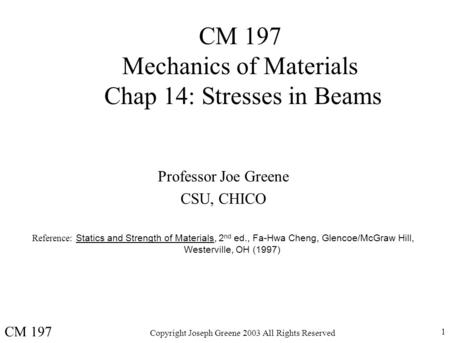 CM 197 Mechanics of Materials Chap 14: Stresses in Beams