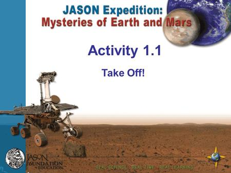 Your Name Enter Date Take Off! Activity 1.1. Unit 1: Physical Science Topics Launches Energy Transfer Lander Design Water Pacing Guide pg 20b.