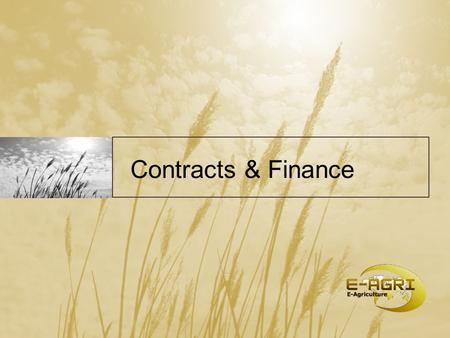 Contracts & Finance. A) Grant Agreement / between EC and VITO / relevant for all partners B) Consortium Agreement / between partners / relevant for EC.