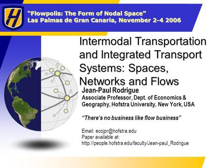 """Flowpolis: The Form of Nodal Space"" Las Palmas de Gran Canaria, November 2-4 2006 Intermodal Transportation and Integrated Transport Systems: Spaces,"